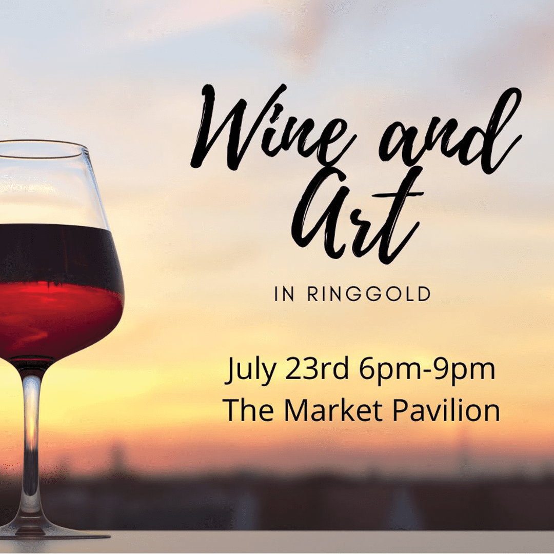 Wine and Art in Ringgold graphic